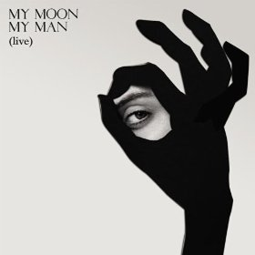 My Moon My Man (live)